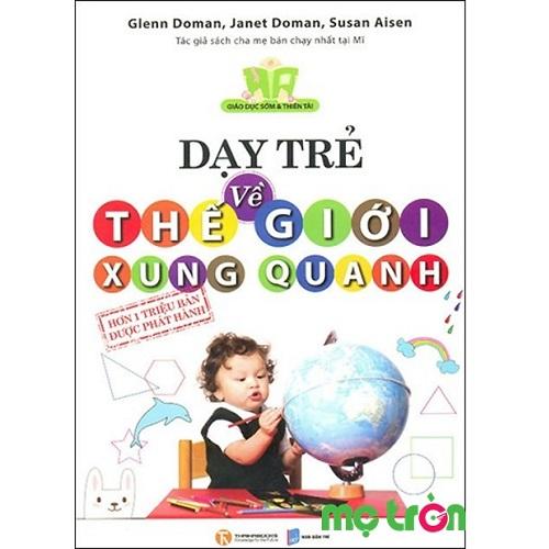 Dạy trẻ về thế giới xung quanh chính là cuốn sách nằm trong bộ Giúp bé phát triển toàn tài của Glenn Doman. Cuốn sách giúp cung cấp một chương trình thông tin nhằm kích thích thị giác để bé yêu của bạn khai thác tiềm năng tự nhiên. Đây là bí quyết mở đầu giúp bé học bất cứ thứ gì về cuộc sống.